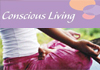 Click for more details about Conscious Living