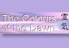 Click for more details about Colours of the Dawn